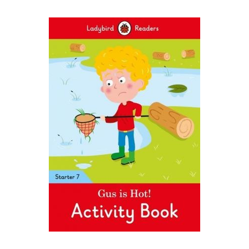 Gus is Hot! Level 7. Activity Book Ladybird